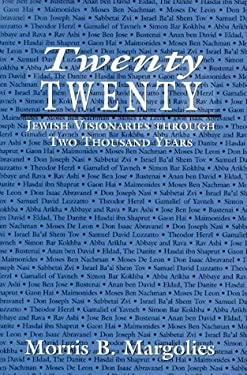 Twenty/Twenty: Jewish Visionaries Through Two Thousand Years 9780765760579