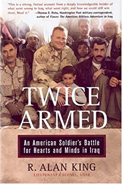 Twice Armed: An American Soldier's Battle for Hearts and Minds in Iraq 9780760323861