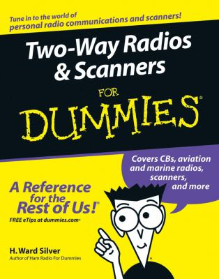 Two-Way Radios & Scanners for Dummies 9780764595820