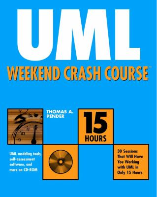 UML Weekend Crash Course [With CDROM] 9780764549106