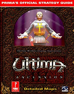 Ultima: Ascension: Prima's Official Strategy Guide 9780761515852