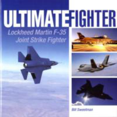 Ultimate Fighter: Lockheed Martin F-35 Joint Strike Fighter 9780760317921