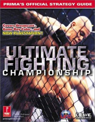 Ultimate Fighting Championship: Prima's Official Strategy Guide 9780761528784