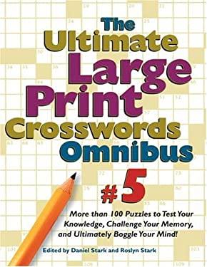 Ultimate Large Print Crosswords Omnibus #5 9780762421206