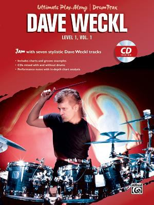 Ultimate Play-Along Drum Trax Dave Weckl, Level 1, Vol 1: Jam with Seven Stylistic Dave Weckl Tracks, Book & CD [With CD] 9780760400692