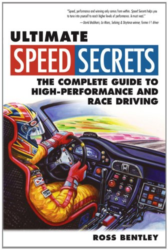 Ultimate Speed Secrets: The Complete Guide to High-Performance and Race Driving 9780760340509