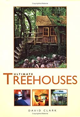 Ultimate Treehouses 9780762416387