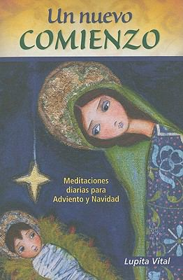 Un Nuevo Comienzo: Meditaciones Diarias Para Adviento y Navidad 9780764819346
