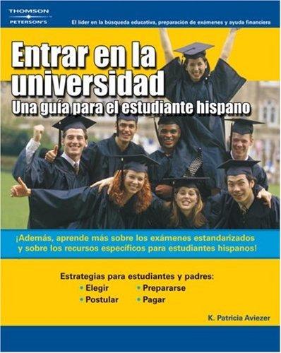 Una Guia Para El Etd Hispano Ent a la U = Getting Into College 9780768913477