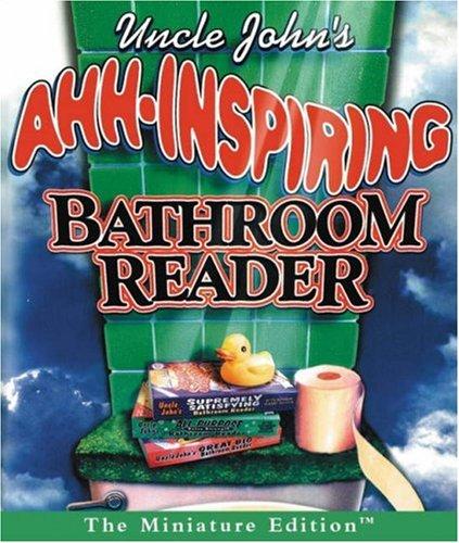 Uncle John's Ahh-Inspiring Bathroom Reader 9780762421954