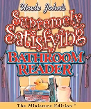 Uncle John's Supremely Satisfying Bathroom Reader 9780762417117