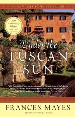 Under the Tuscan Sun: At Home in Italy 9780767900386