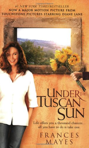 Under the Tuscan Sun: At Home in Italy 9780767916066