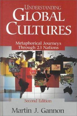Understanding Global Cultures: Metaphorical Journeys Through 23 Nations 9780761913283