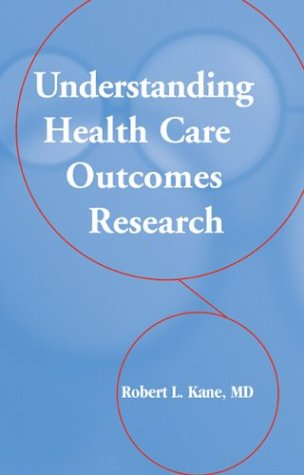 Understanding Health Care Outcomes Research 9780763726287