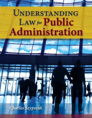Understanding Law for Public Administration 9780763780111