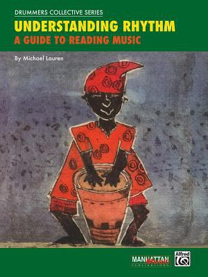 Understanding Rhythm: A Guide to Reading Music 9780769220222