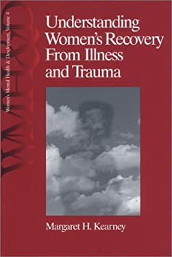 Understanding Women's Recovery from Illness and Trauma 9780761905585