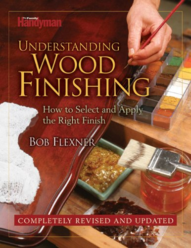 Understanding Wood Finishing: 2nd Edition How to Select and Apply the Right Finish 9780762106219