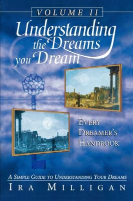 Understanding the Dreams You Dream, Vol. 2: Every Dreamer's Handbook 9780768430301