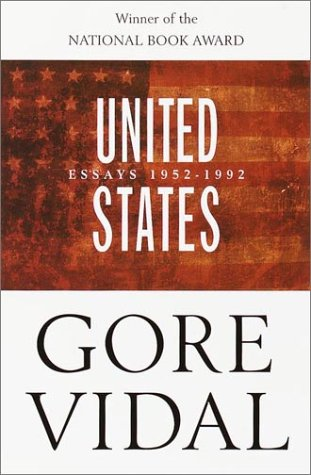 gore vidal essays united states Foreign-language editions of gore vidal's adams was asked whether the united states should join the mayer essay speaks of the united states' history of.