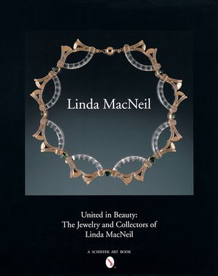 United in Beauty: The Jewelry and Collectors of Linda MacNeil 9780764317125