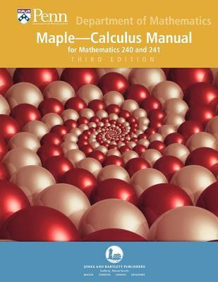 Upenn- Maple Manual for Math 240 & 241 3e 9780763766733
