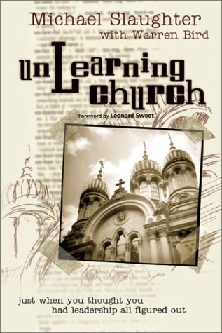 Unlearning Church: Just When You Thought You Had Leadership All Figured Out! 9780764422973