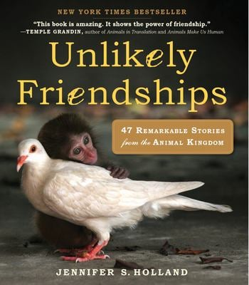 Unlikely Friendships: 47 Remarkable Stories from the Animal Kingdom 9780761159131