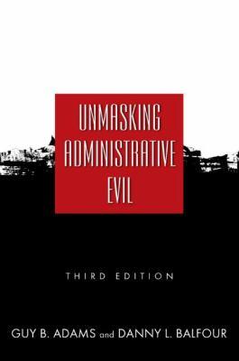 Unmasking Administrative Evil 9780765623317