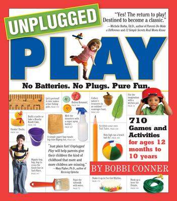 Unplugged Play: No Batteries. No Plugs. Pure Fun. 9780761143901