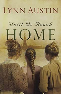 Until We Reach Home 9780764204951