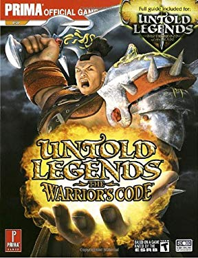 Untold Legends: Brotherhood of the Blade and the Warrior's Code: Prima Official Game Guide 9780761553250