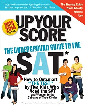 Up Your Score: The Underground Guide to the SAT 9780761168843