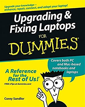 Upgrading & Fixing Laptops for Dummies 9780764589591