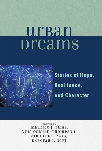 Urban Dreams: Stories of Hope, Resilience, and Character 9780761838432