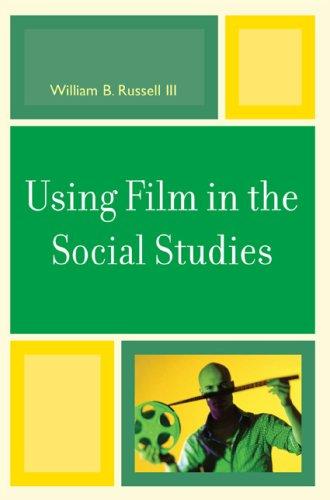 Using Film in the Social Studies 9780761837688