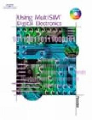 Using Multisim: Digital Electronics 9780766812697