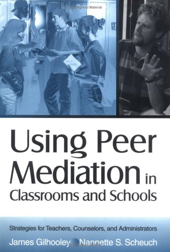Using Peer Mediation in Classrooms and Schools: Strategies for Teachers, Counselors, and Administrators 9780761976516