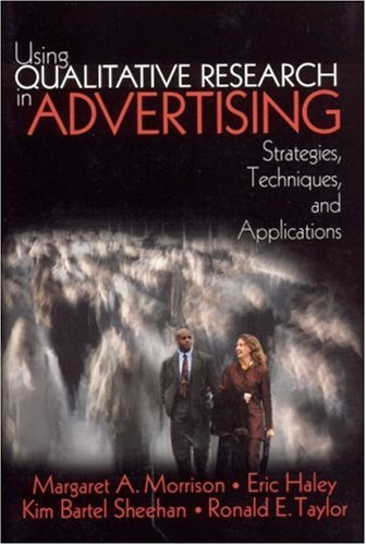 Using Qualitative Research in Advertising: Strategies, Techniques, and Applications 9780761925996