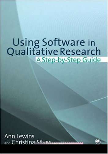 Using Software in Qualitative Research: A Step-By-Step Guide 9780761949237
