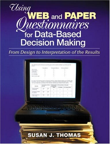 Using Web and Paper Questionnaires for Data-Based Decision Making: From Design to Interpretation of the Results 9780761938835