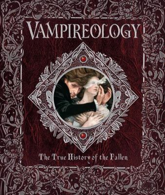 Vampireology: The True History of the Fallen 9780763649142