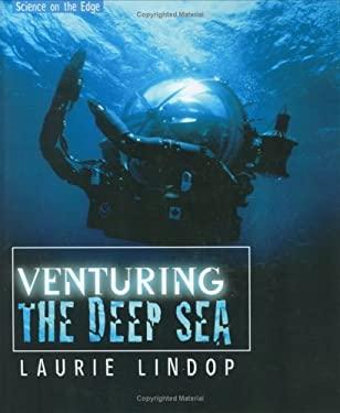 Venturing the Deep Sea 9780761327011