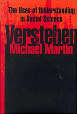 Verstehen: The Uses of Understanding in the Social Sciences 9780765800039