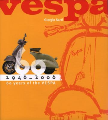 Vespa: 1946-2006: 60 Years of the Vespa 9780760325773