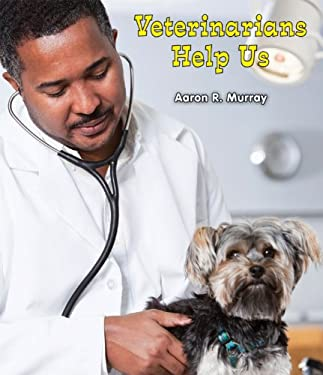 Veterinarians Help Us 9780766040465