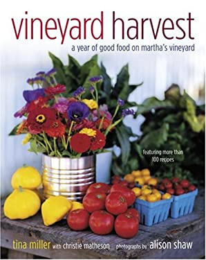 Vineyard Harvest: A Year of Good Food on Martha's Vineyard 9780767918336