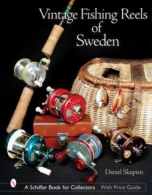 Vintage Fishing Reels of Sweden 9780764316029