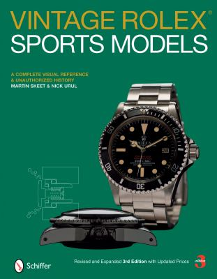 Vintage Rolex Sports Models: A Complete Visual Reference & Unauthorized History 9780764329814